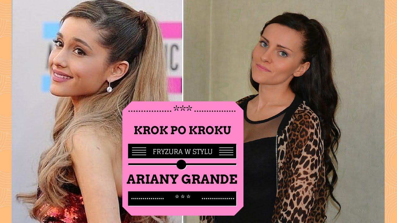 Fryzura W Stylu Ariany Grande łatwe Fryzury Krok Po Kroku