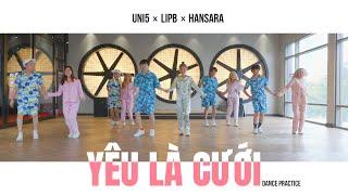 YÊU LÀ CƯỚI | ĐÔNG NHI ft ÔNG CAO THẮNG | UNI5 x LIP B x HAN SARA | Dance Practice