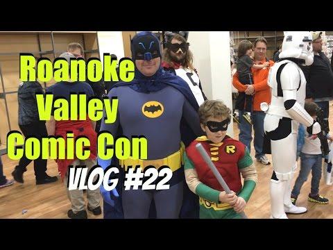 Roanoke Valley Comic Con   Vlog # 22