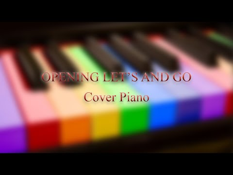 OPENING LET'S AND GO ( COVER PIANO ) Mp3