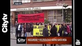 Citytv: Inseguridad y violencia en el barrio Santa Rosa