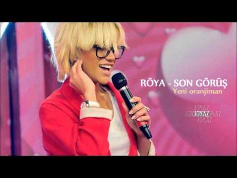 Roya - Son gorush (Yeni oranjiman)