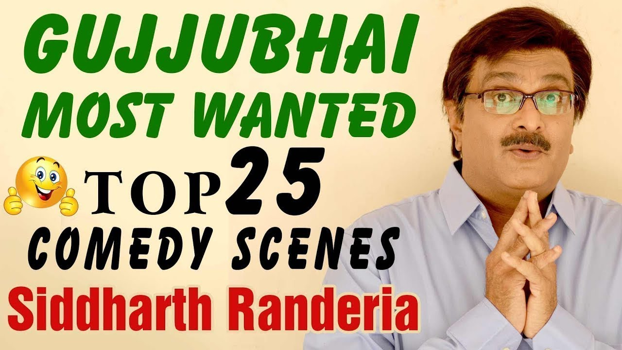 GUJJUBHAI Most Wanted TOP 25 COMEDY SCENES from Gujarati Comedy Natak - SIDDHARTH RANDERIA