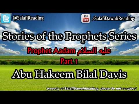 Stories of the Prophets: Ādam by Abu Hakeem Bilal Davis Lesson 1/3