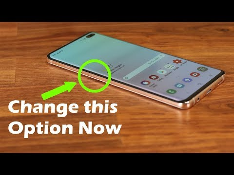 Galaxy S10 and S10 Plus - Change This Option Now