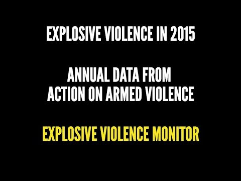 2015 - Global explosive violence database from Action on Armed Violence