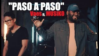 Vaes ft. MUSIKO - Paso A Paso (Videoclip Oficial)