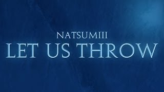 Repeat youtube video Natsumiii - Let Us Throw [Frozen 'Let It Go' League of Legends Parody]