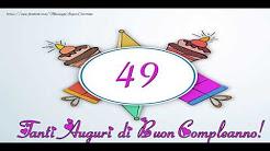 Auguri Buon Compleanno 49 Anni.Cartoline Musicali Auguri 49 Anni Youtube