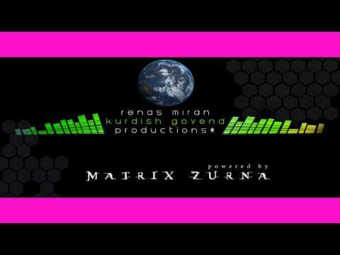 Renas Miran - Matrix Zurna