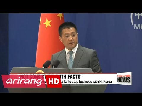 """China did """"not"""" order its banks to cease businesses with N.Korea"""