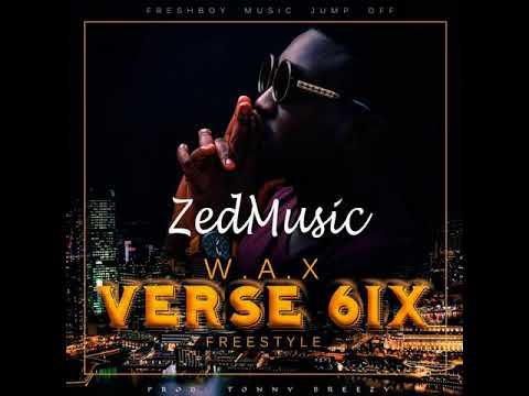 W A X Verse 6ix (Audio) Freestyle  Zambian Music 2017 