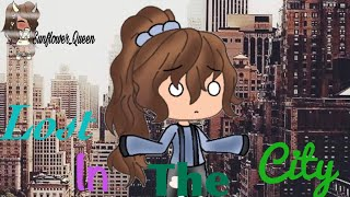 Lost In The City •Gacha Life Mini Movie• GLMM