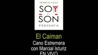 Cano Estremera y Marcial Isturiz - El Caiman - EN VIVO