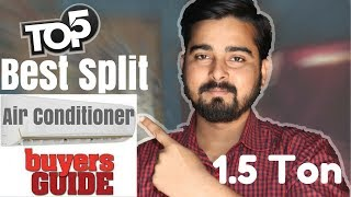 Top 5 Best Budget Split A.C. ( Air Conditioner ) 1.5 ton in 2018 ( HINDI )