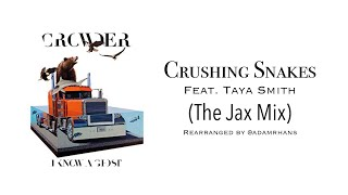 Crowder - Crushing Snakes feat Taya Smith (The Jax Mix)