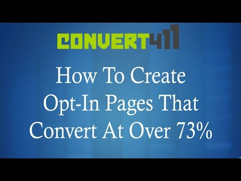 Create Opt-In Pages That Get Over 73% Conversion Rate