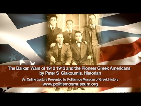 The Balkan Wars of 1912 1913 and the Pioneer Greek Americans