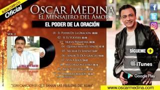 Oscar Medina - El Poder De La Oración (Album Completo)