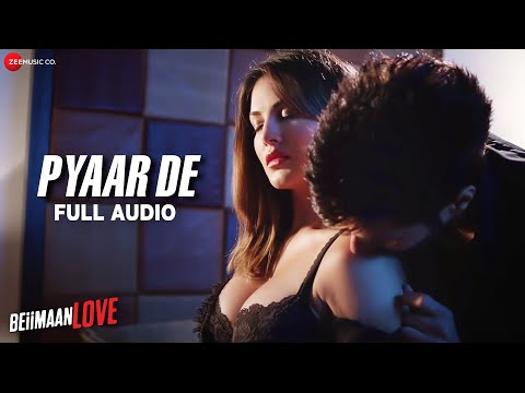 Pyaar De - Full Audio | Beiimaan Love |...
