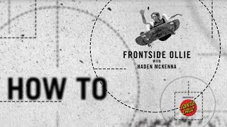 How To: Frontside Ollie with Haden McKenna | TransWorld SKATEboarding
