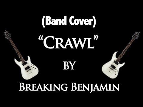 "(Band Cover) ""Crawl"" by Breaking Benjamin"
