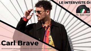 Carl Brave Intervista Coraggio