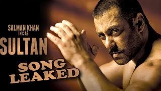 Salman khan sultan leaked song details it will be a completely different experience to watch the actor turn into wrestler and that expectation has made him...