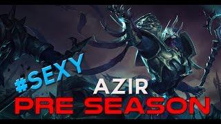 Pre Season | Sexy Skin BOYS | Azir MID #27