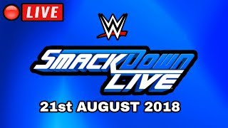 🔴 WWE Smackdown Live Live Stream August 21, 2018 - Full Show Live Reactions
