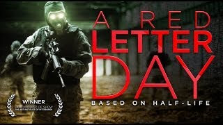 A Red Letter Day - Half-Life Fan Film