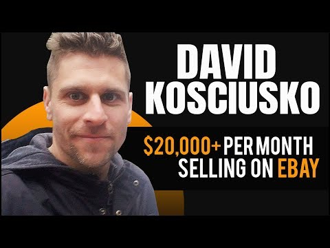 David Kosciusko: $30,000+ Per Month Selling on eBay 💰 How To Sell On eBay