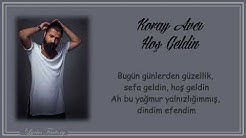 Koray Avcı - Hoş Geldin / Şarkı Sözleri (Lyrics)