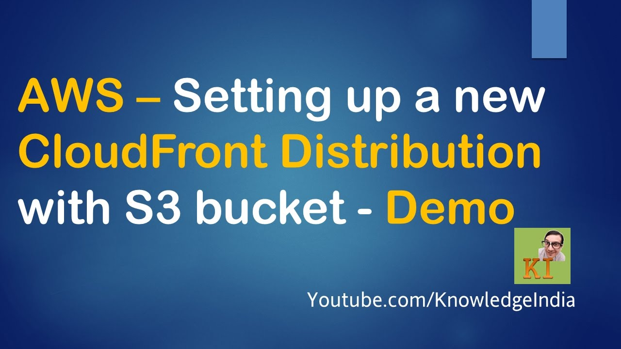 AWS - Set up new CloudFront Distribution with S3 bucket - DEMO