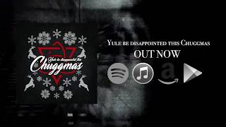 Yule Be Disappointed This Chuggmas - ChuggaBoom (Official Lyric Video)