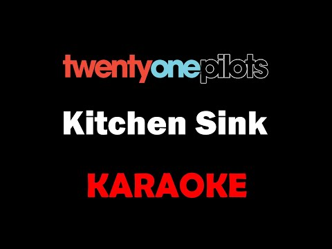 Twenty One Pilots - Kitchen Sink (Karaoke)