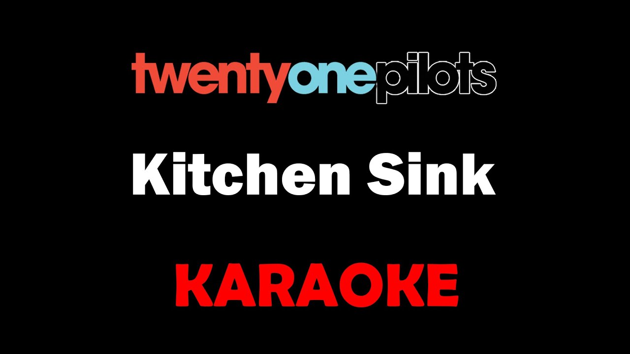 Kitchen Sink Twenty One Pilots Song