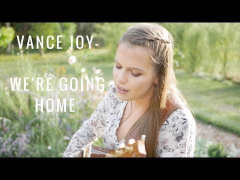 We're Going Home - Vance Joy cover