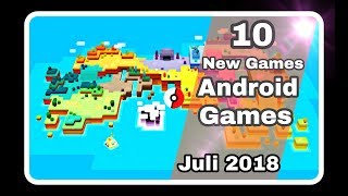 Top 10 Android Games July 2018 ( New and most Popular)