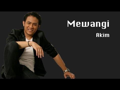Mewangi – Akim - Lirik