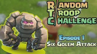 CLASH OF CLANS | 6 GOLEM ATTACKING STRATEGY | RANDOM TROOP CHALLENGE | NEW SERIES |
