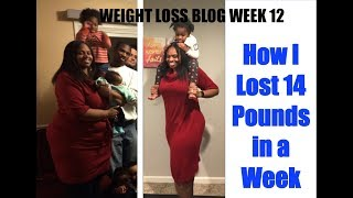 HOW I LOST 14 POUNDS IN A WEEK - MY WEIGHT LOSS JOURNEY Vlog wk 12
