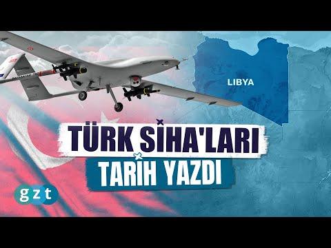 Türk SİHA'ları Libya'da Tarih Yazıyor