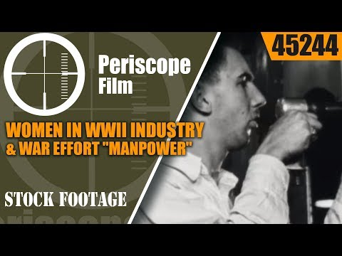 "WOMEN IN WWII INDUSTRY & WAR EFFORT ""MANPOWER"" U.S. GOVERNMENT FILM 45244"