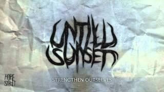 Until Sunset - Strengthen Ourselves (Demo Version)