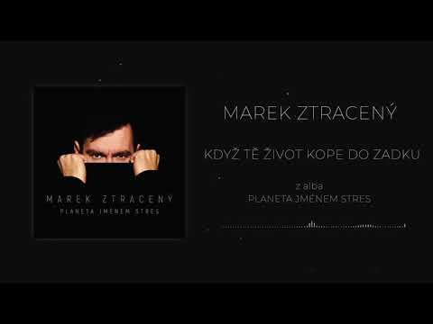 Marek Ztracený - Když tě život kope do zadku mp3 ke stažení