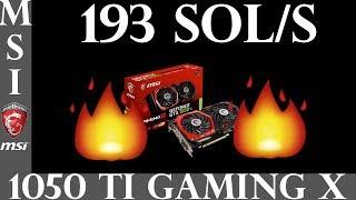 ZCash-MSI 1050TI 193 SOL/s!