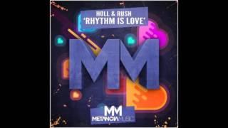 [Progressive House] Holl & Rush - Rhytm is Love (Original Mix)