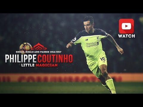 Philippe Coutinho - Little Magician(2016-2017) - Skills, Goals and Passes 1080p