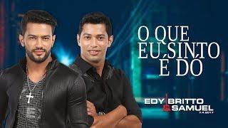Edy Britto e Samuel - O QUE EU SINTO É DÓ - MP3 na descrição.mp3